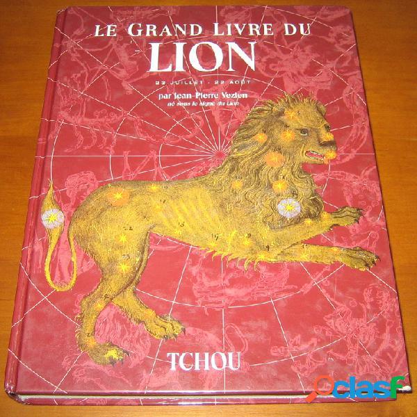 Le grand livre du Lion (23 juillet - 22 août), Jean-Pierre Vezien 0