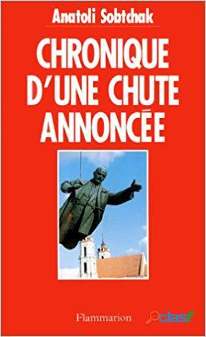 CHRONIQUE D'UNE CHUTE ANNONCEE (Anatoli Sobtchak)