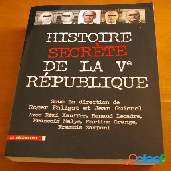 Histoire secrète de la ve république, roger faligot et jean guisnel