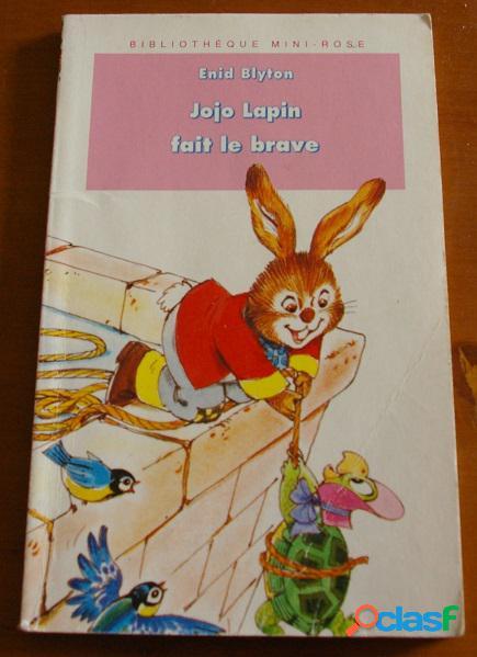 Jojo lapin fait le brave, enid blyton