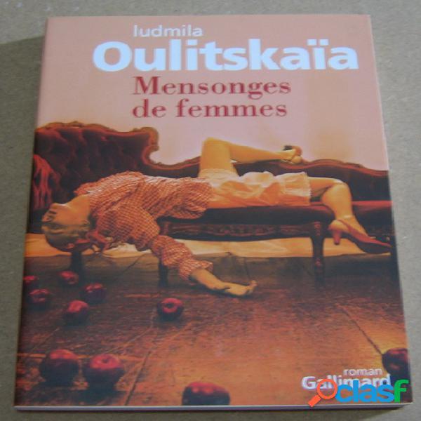 Mensonges de femmes, ludmila oulitskaïa