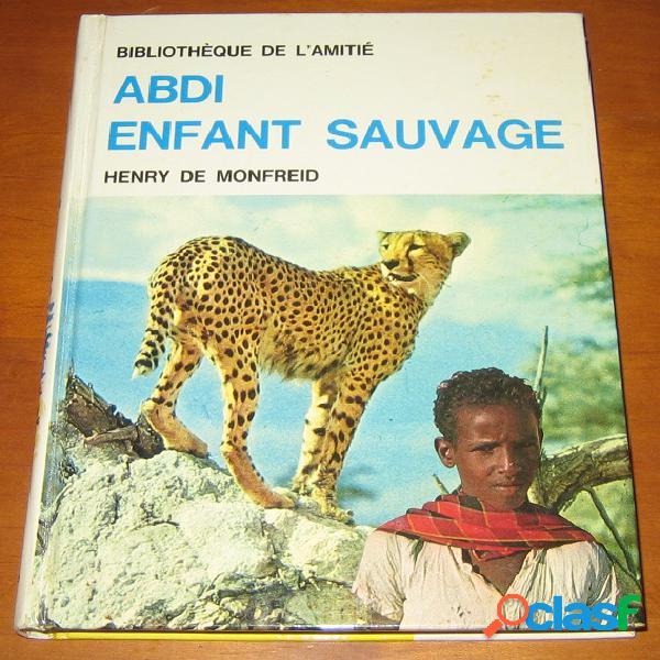 Abdi enfant sauvage, henry de monfreid
