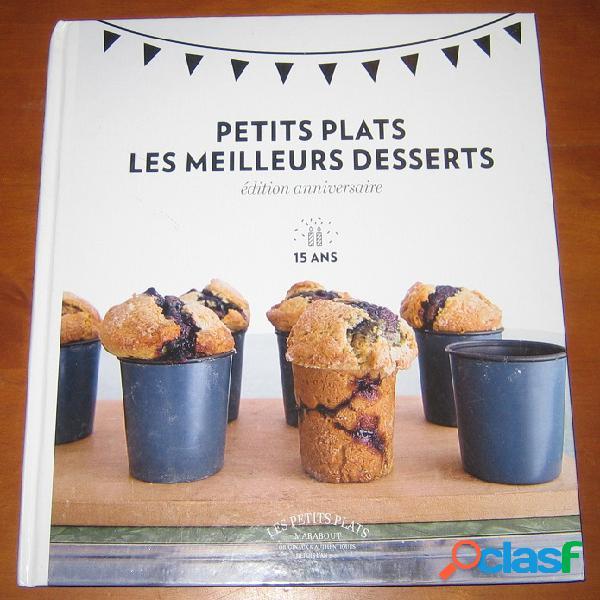 Petits plats - les meilleurs desserts (édition anniversaire 15 ans)