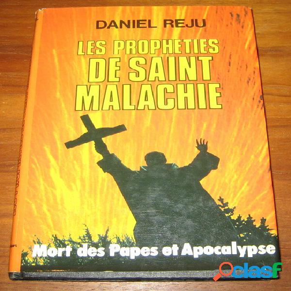 Les propheties de saint malachie, mort des papes et apocalypse, daniel reju