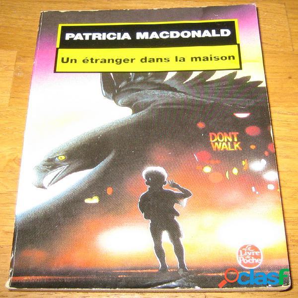 Un étranger dans la maison, patricia macdonald