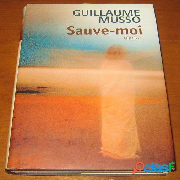 Sauve-moi, Guillaume Musso