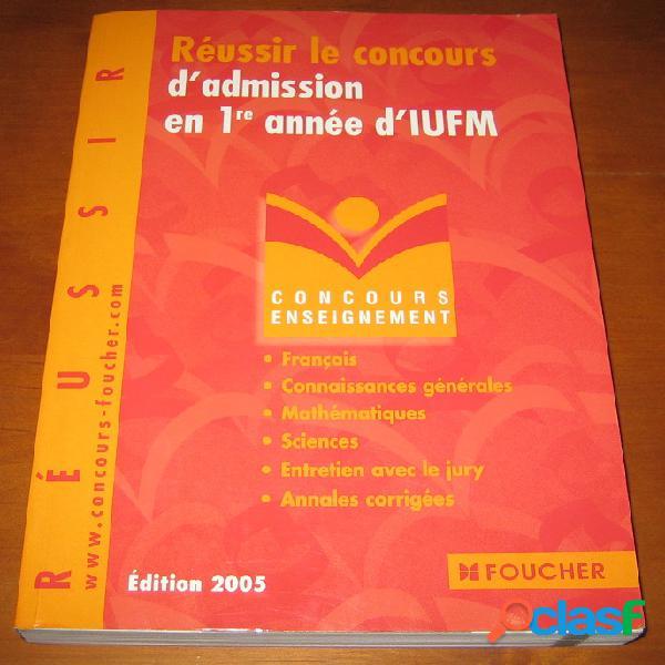 Réussir le concours d'admission en 1ère année d'iufm