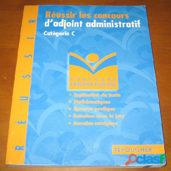 Réussir les concours d'adjoint administratif catégorie c