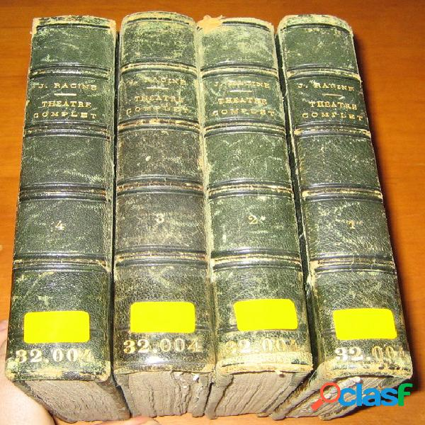 Théâtre complet de jean racine (tomes 1 à 4), n.m. bernardin