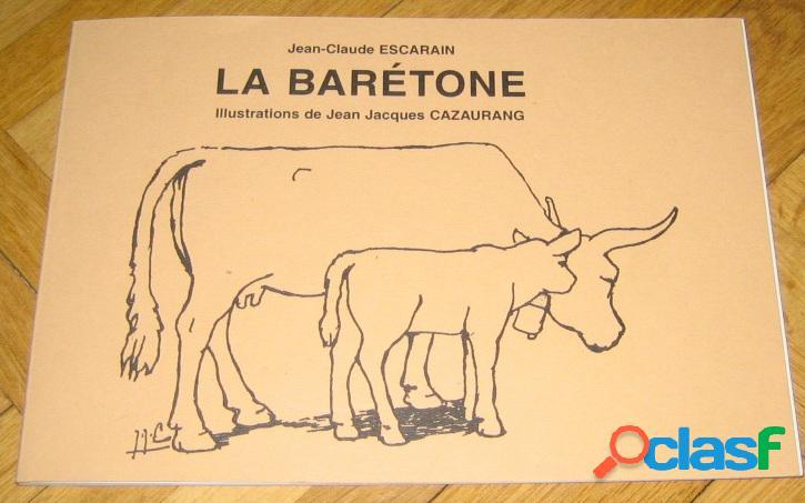 De la vache barétone à la blonde d'aquitaine (dédicacé du dessinateur), jean claude escarain