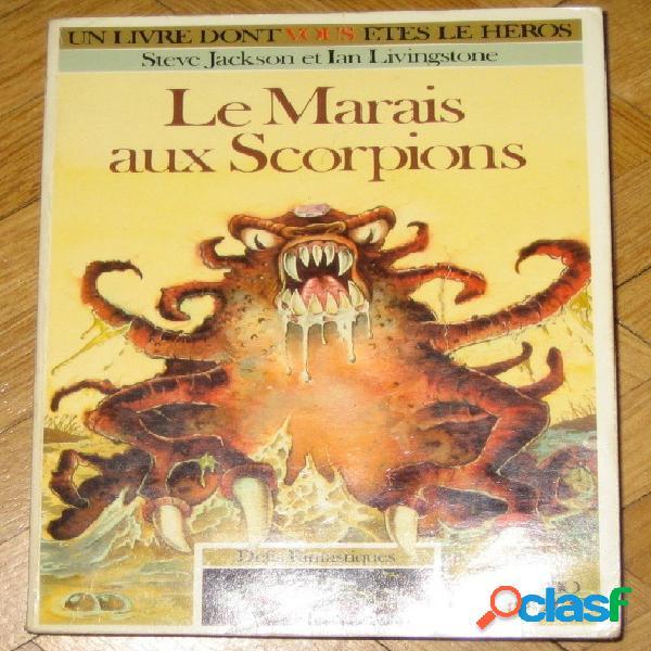 Un livre dont vous êtes le héros: défis fantastiques - le marais aux scorions, steve jackson et ian livingstone
