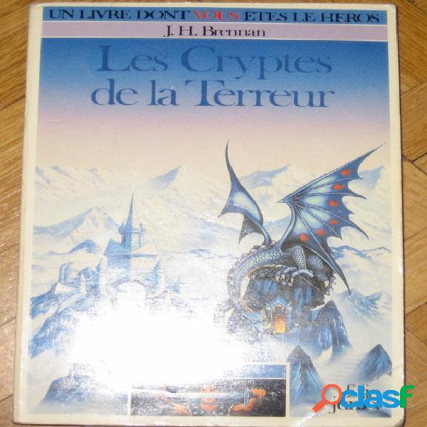 Un livre dont vous êtes le héros: loup ardent 2 - les cryptes de la terreur, j.-h. brennan