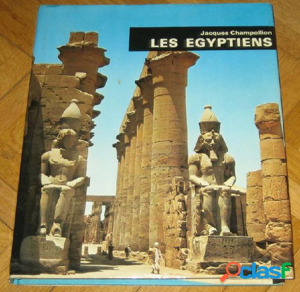Les égyptiens, jacques champollion