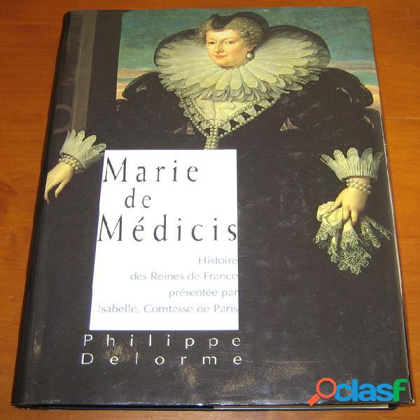 Marie de médicis, philippe delorme