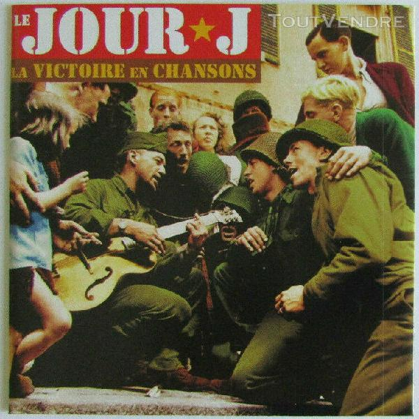 Le jour j / la victoire en chansons: double cd 2 x 22 titre