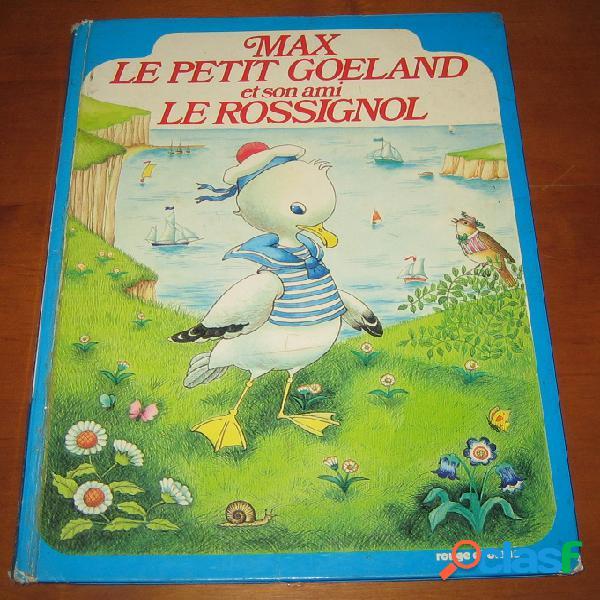 Max le petit goeland et son ami le rossignol, eve dessarre et anny le pollotec