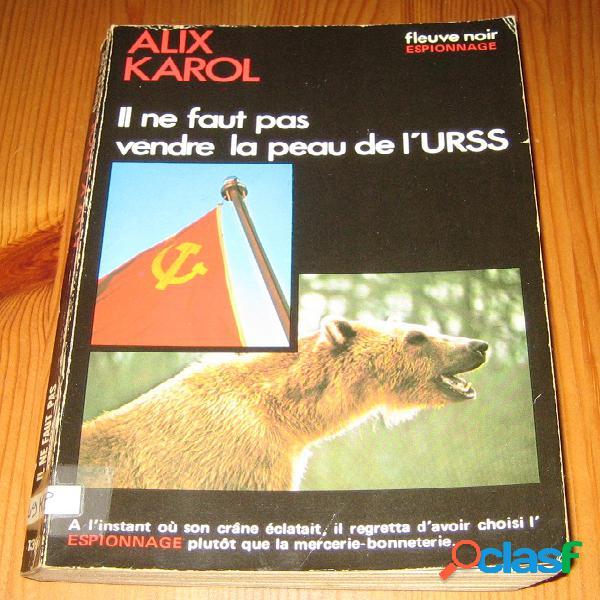 Il ne faut pas vendre la peau de l'urss, alix karol
