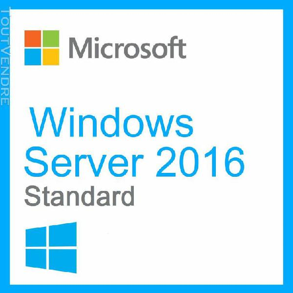 windows server standard 2016 / livraison en 1h & 24/24 par m