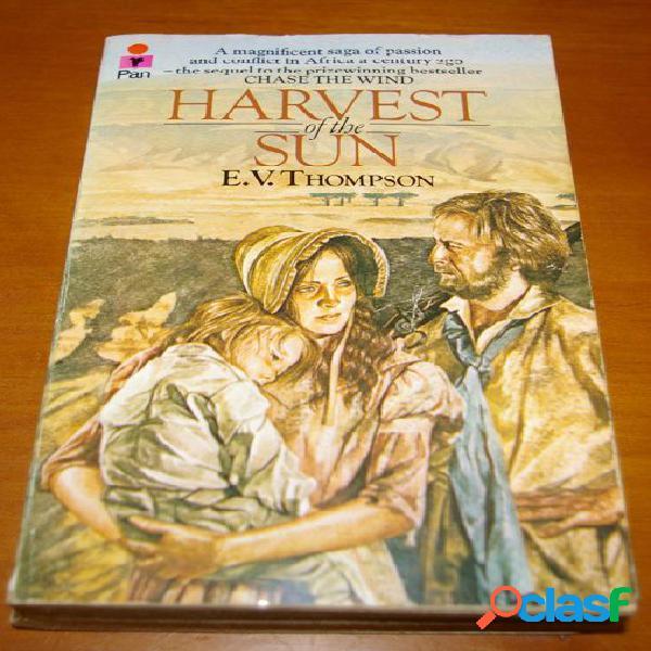 Harvest of the sun, e.v. thompson