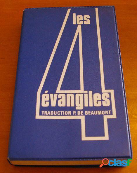 Les 4 évangiles aux hommes d'aujourd'hui, pierre de beaumont