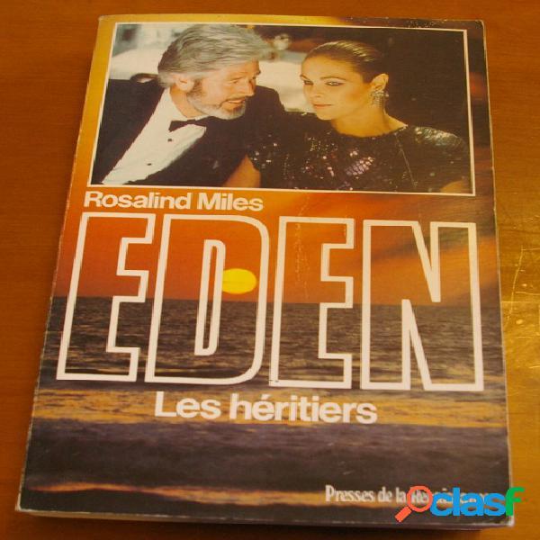 Eden tome 2: les héritiers, rosalind miles