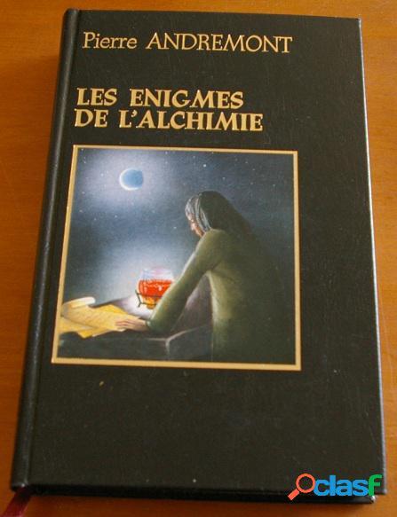 Les énigmes de l'alchimie, pierre andremont