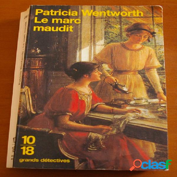 Le marc maudit, patricia wentworth