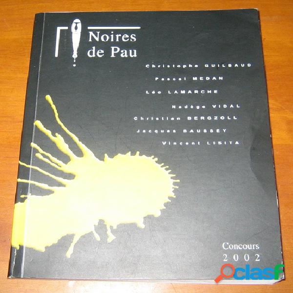 Noires de pau concours 2002, collectif