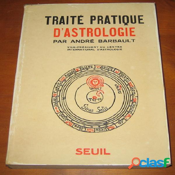 Traité pratique d'astrologie, andré barbault