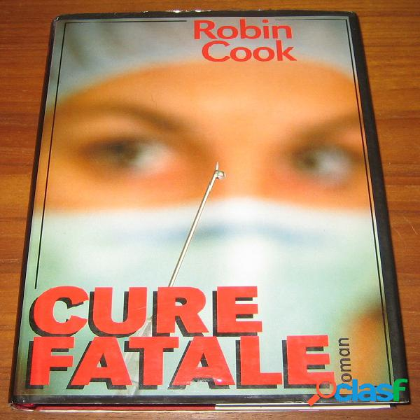 Cure fatale, robin cook