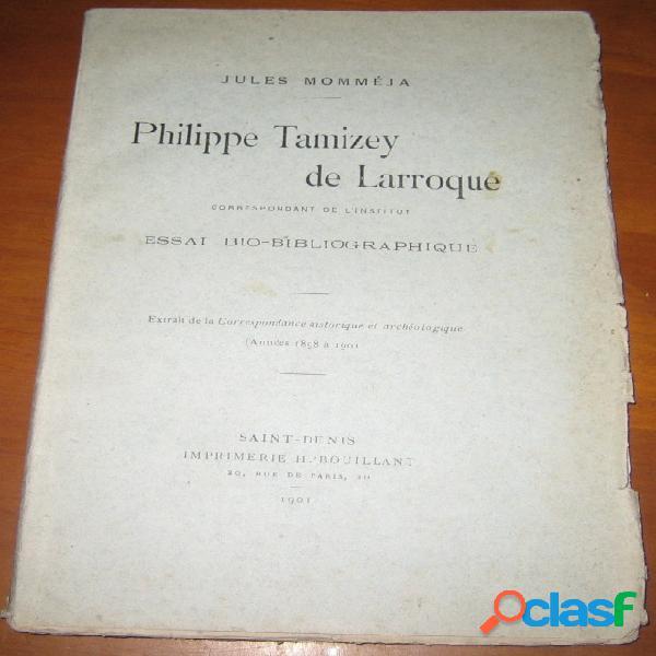 Philippe tamizey de larroque, essai bio-bibliographique, jules momméja