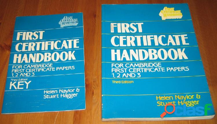"""First certificate handbook, for cambridge first certificate papers 1, 2 and 3 + """"key"""", helen naylor & stuart hagger"""