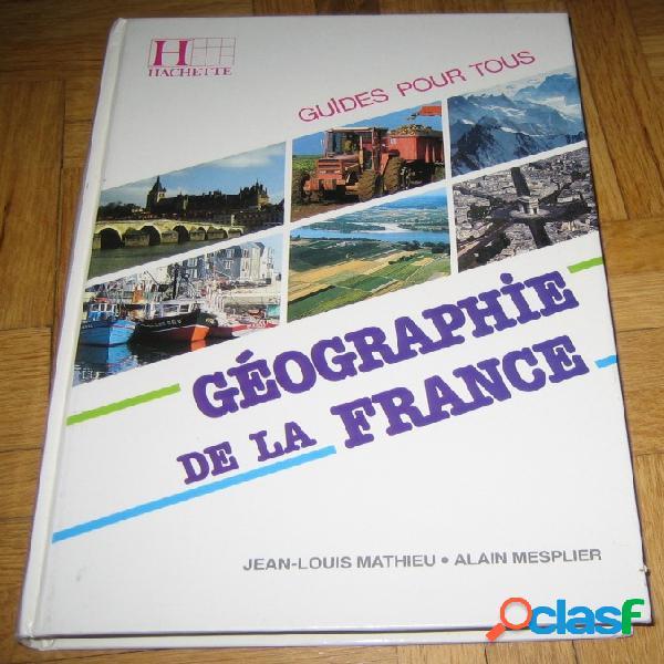 Géographie de la france, jean-louis mathieu & alain mesplier