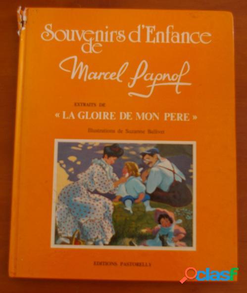 Souvenirs d'enfance de marcel pagnol: extrait de la gloire de mon père, marcel pagnol