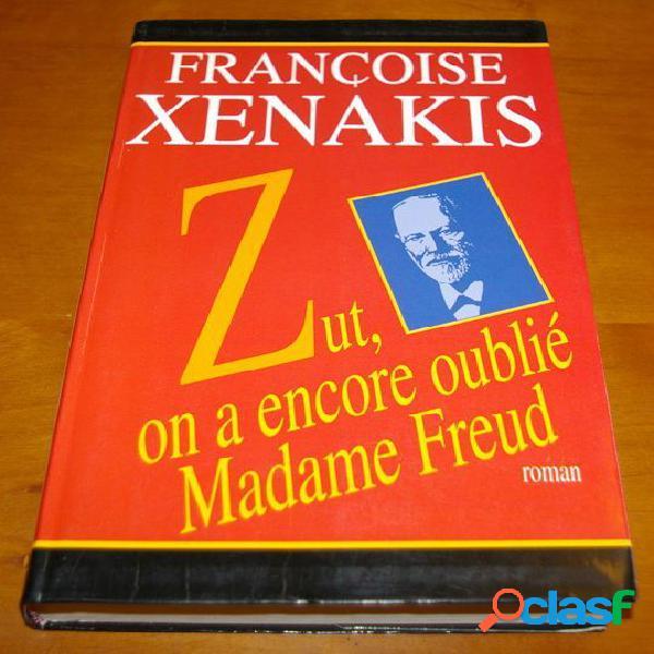Zut, on a encore oublié madame freud, françoise xenakis