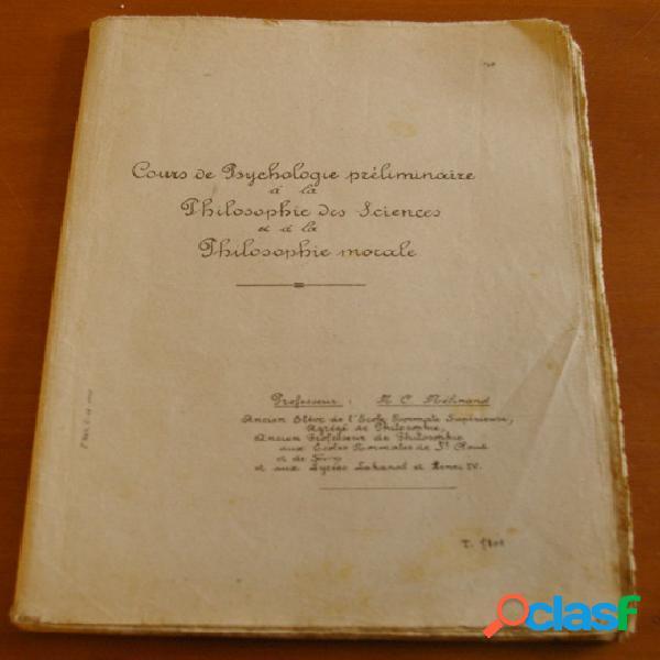 Cours de psychologie préliminaire à la philosophie des sciences et à la philosophie morale, c. mélinand