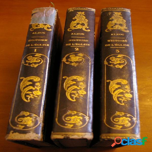 Histoire universelle de l'église (3 tomes), jean alzog