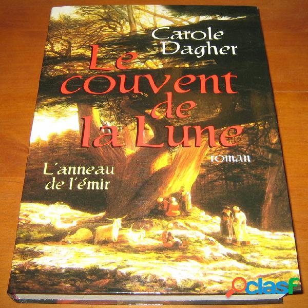 Le couvent de la lune 1 - l'anneau de l'émir, carole dagher