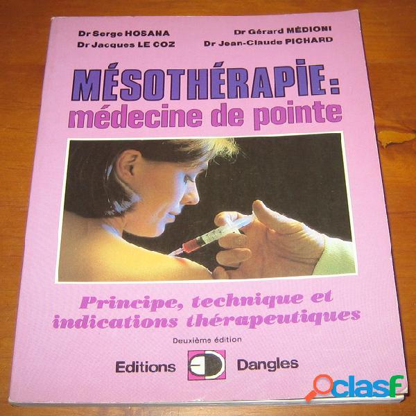 Mésothérapie: médecine de pointe, dr serge hosana, dr jacques le coz, dr gérard médioni, dr jean-claude pichard