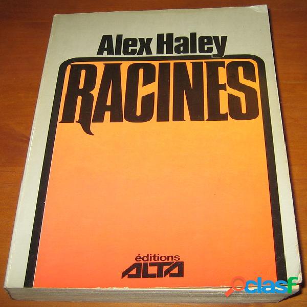Racines, alex haley
