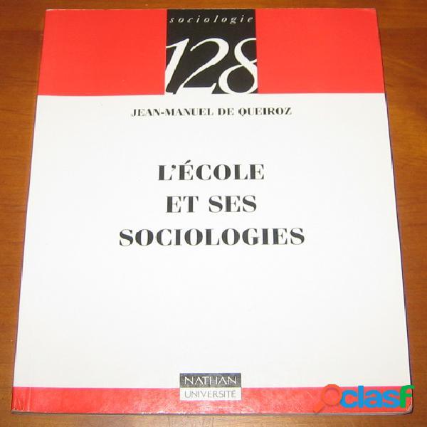 L'école et ses sociologies, jean-manuel de queiroz