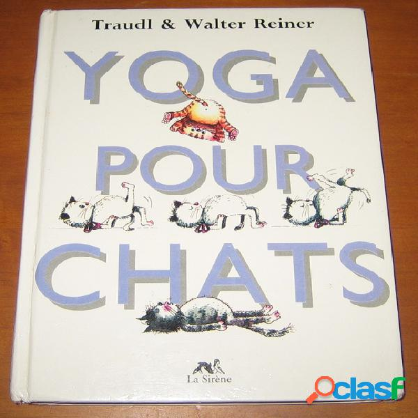 Yoga pour chats, traudl & walter reiner