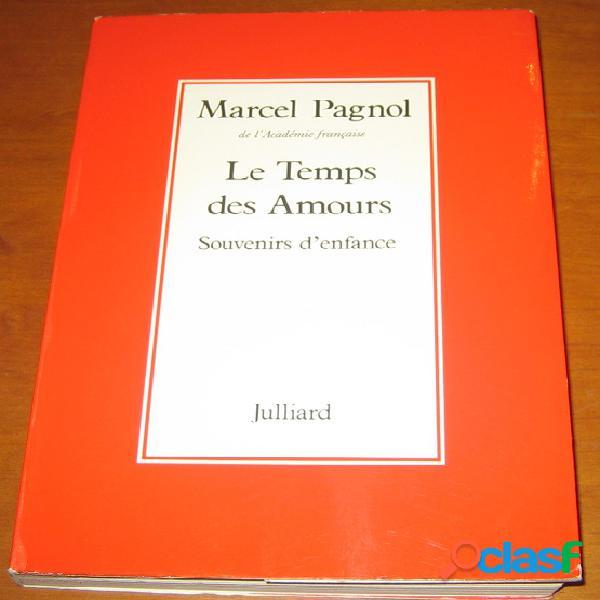 Le temps des amours, souvenirs d'enfance, marcel pagnol