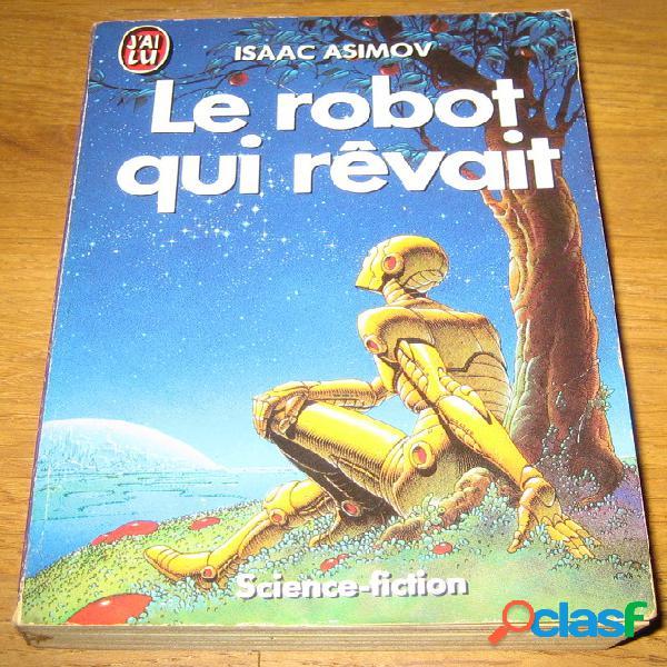 Le robot qui rêvait, Isaac Asimov