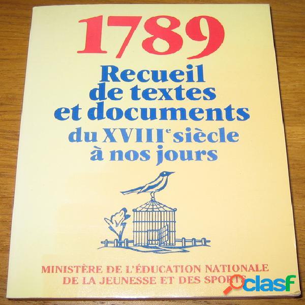 1789, recueil de textes et documents du xviiie siècle à nos jours, ministère de l'éducation nationale de la jeunesse et des sports