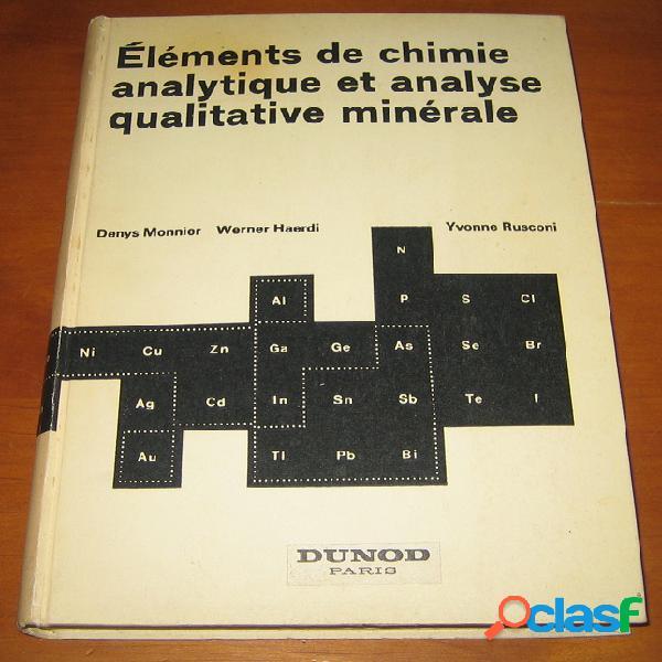 Eléments de chimie analytique et analyse qualitative minérale, denis monnier, werner haerdi et yvonne rusconi