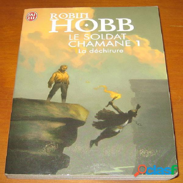 Le soldat chamane 1 – la déchirure, robin hobb
