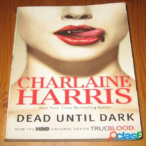 Sookie Stackhouse 1 – Dead until dark, Charlaine Harris