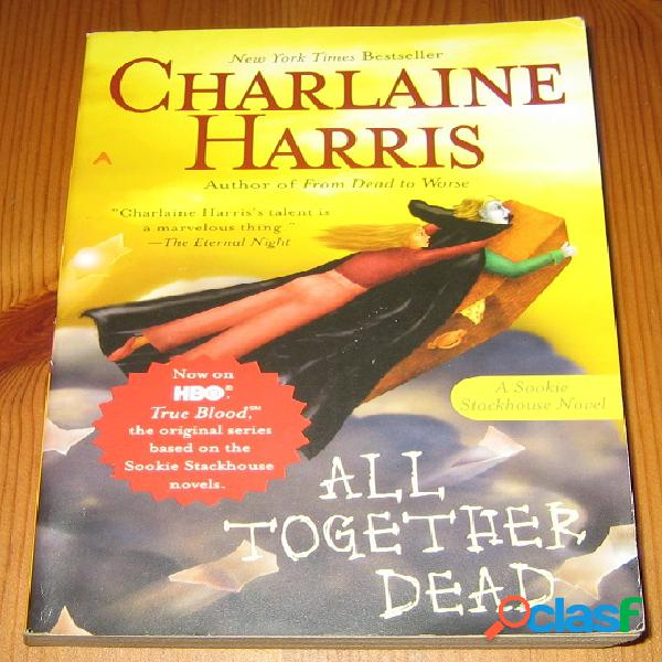 Sookie stackhouse 7 – all together dead, charlaine harris