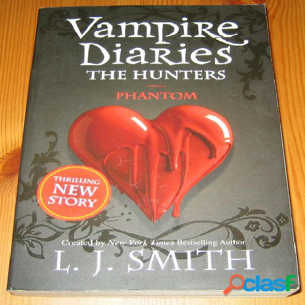 Vampire diaries – The hunters 1 – Phantom, L.J. Smith